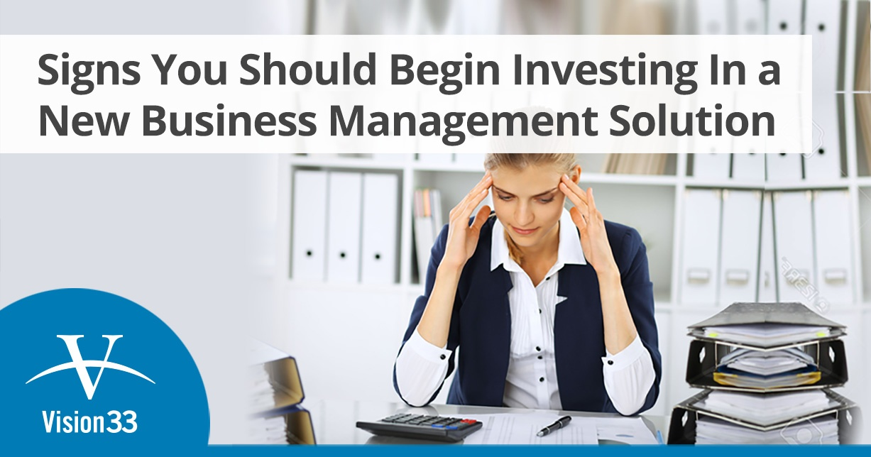 Signs You Should Begin Investing in a New Business Management Solution