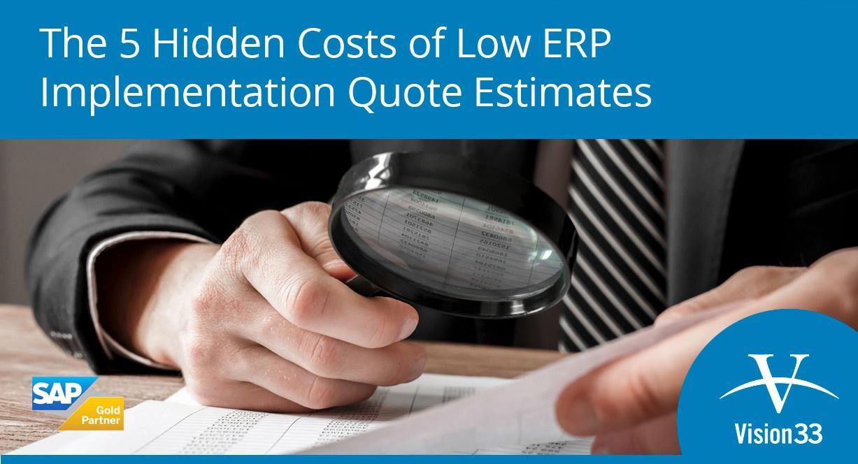 5 Hidden Costs of Low ERP Implementation Quote Estimates