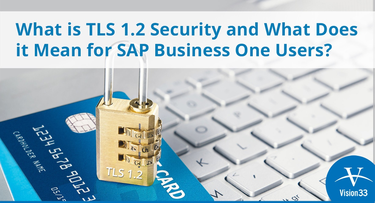 What is TLS 1.2 Security and What Does it Mean for SAP Business One Users?
