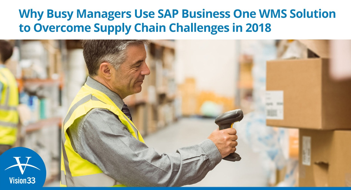 Why Busy Managers Use SAP Business One WMS Solution to Overcome Supply Chain Challenges