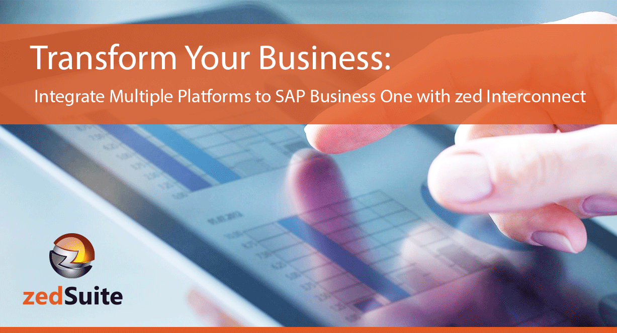 Integrate Multiple Platforms to SAP Business One with zed Interconnect