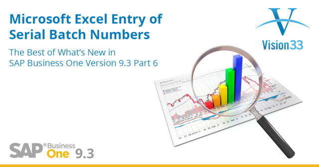 Microsoft Excel Entry of Serial Batch Numbers: The Best of What's New in SAP Business One Version 9.3 Part 6