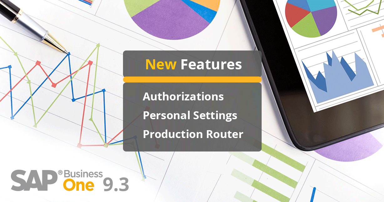 Authorisations, Personal Settings, & Production Router: The Best of What's New in SAP Business One 9.3 PART 4